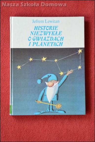 Historie niezwykłe o gwiazdach i planetach